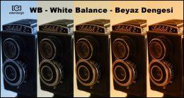 WB – White Balance – Beyaz Dengesi